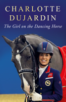 Charlotte Dujardin - The Girl on the Dancing Horse artwork