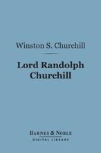 Lord Randolph Churchill (Barnes & Noble Digital Library)