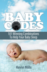 Baby Codes: 101 Winning Combinations to Help Your Baby Sleep.