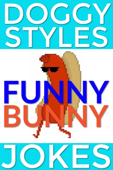 Doggy Styles Funny Bunny Jokes