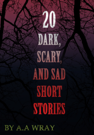 20 Dark, Scary and Sad Short Stories book