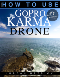 GoPro Karma: How To Use The GoPro Karma Drone