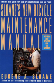 Sloane's New Bicycle Maintenance Manual