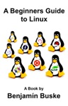A Beginners Guide To Linux
