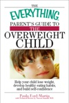 The Everything Parents Guide To The Overweight Child