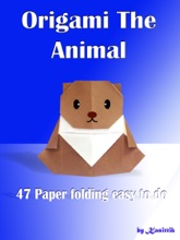 Origami The Animal: 47 Paper Folding Easy To Do
