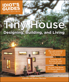 Tiny House Designing, Building, & Living book