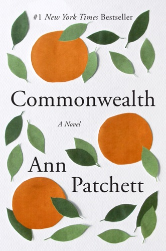Ann Patchett - Commonwealth