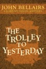 The Trolley to Yesterday
