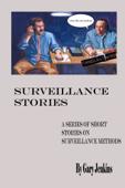 Surveillance Stories: A Series of Short Stories on Surveillance Methods