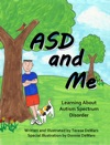 ASD And Me Learning About Autism Spectrum Disorder