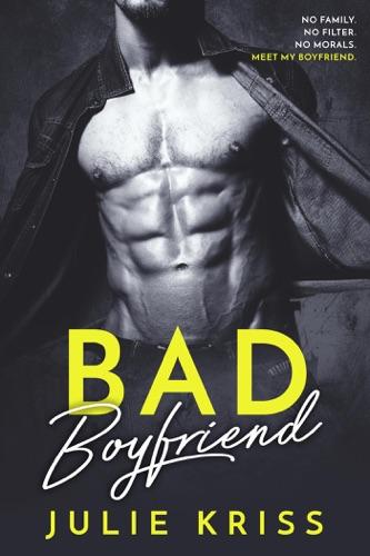 Julie Kriss - Bad Boyfriend