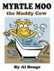 Myrtle Moo The Muddy Cow