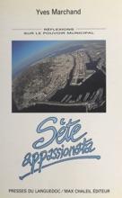 Sète Appassionata : Réflexions Sur Le Pouvoir Municipal