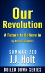 Our Revolution A Future To Believe In By Bernie SandersSummarized