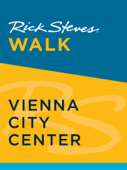 Rick Steves Walk: Vienna City Center