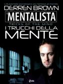Il Mentalista. I trucchi della mente dell'illusionista psicologico più famoso al mondo Book Cover