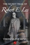The Secret Trial Of Robert E Lee