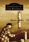 Lighthouses Of Lake Winnebago
