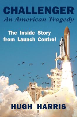 Challenger: An American Tragedy - Hugh Harris book