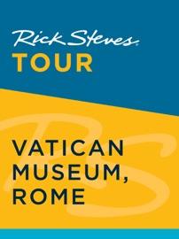 RICK STEVES TOUR: VATICAN MUSEUM, ROME