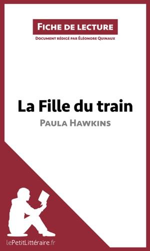 Eléonore Quinaux & lePetitLittéraire.fr - La Fille du train de Paula Hawkins (Fiche de lecture)