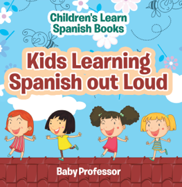 Kids Learning Spanish out Loud  Children's Learn Spanish Books book