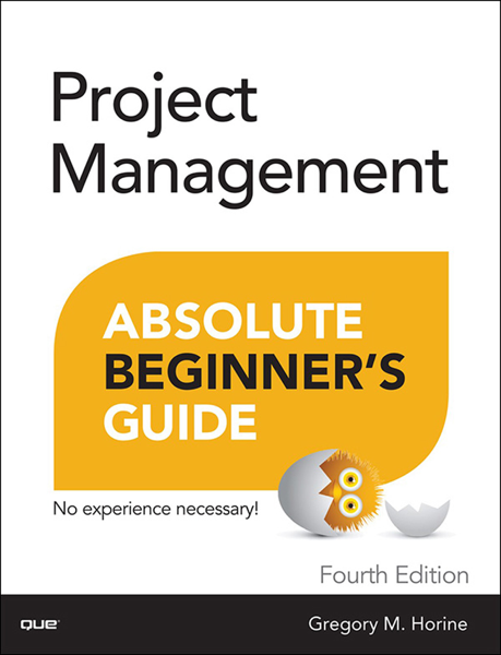 Project Management Absolute Beginner's Guide, 4/e