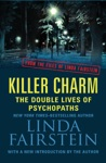 Killer Charm The Double Lives Of Psychopaths