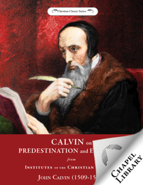 Calvin on Predestination and Election