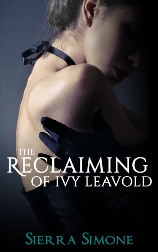 Sierra Simone - The Reclaiming of Ivy Leavold