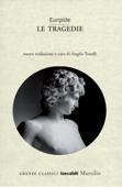 Euripide. Le tragedie