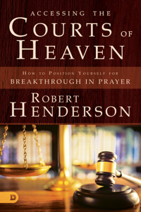 Accessing the Courts of Heaven ebook