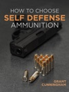 How To Choose Self Defense Ammunition