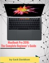 Macbook Pro 2016 The Complete Beginners Guide