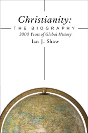 Christianity The Biography