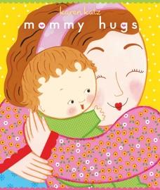 Mommy Hugs - Karen Katz