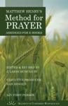 Matthew Henrys Method For Prayer KJV 1st Person Version