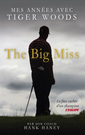 The Big Miss : Mes années avec Tiger Woods