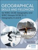 Geographical Skills And Fieldwork For WJEC GCSE Geography And WJEC Eduqas GCSE (9–1) Geography A And B