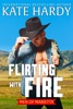Flirting with Fire