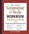 The Only Grammar  Style Workbook Youll Ever Need