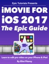 Master IMovie For IOS 2017 - The Epic Guide