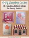 DIY Greeting Cards 10 Handmade Card Ideas For Every Season
