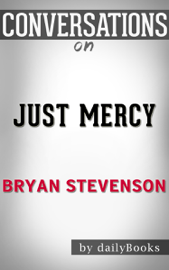 Just Mercy by Bryan Stevenson: Conversation Starters