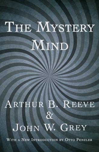 Arthur B. Reeve & John W. Grey - The Mystery Mind