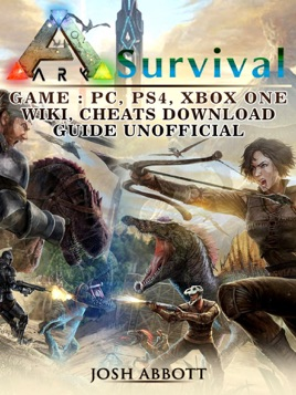 ‎Ark Survival Game, PC, PS4, Xbox One, Wiki, Cheats, Download Guide  Unofficial