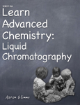 Learn Advanced Chemistry: Liquid Chromatography
