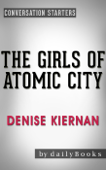 The Girls of Atomic City: by Denise Kiernan  Conversation Starters