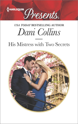 Dani Collins - His Mistress with Two Secrets book